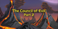 Council of Evil, Part 2