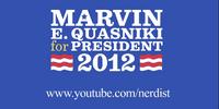 Marvin E. Quasniki for President