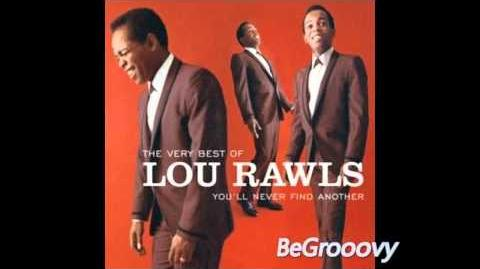 Lou Rawls - You'll Never Find Another Love Like Mine