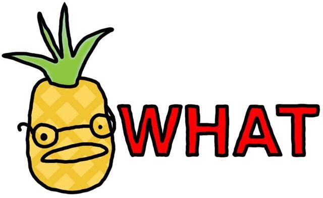 File:PineappleSayWhat.jpg