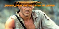 Indiana Jones and the Sword of Arthur