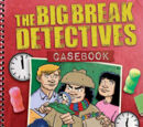 The Big Break Detectives