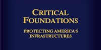 Critical Foundations: Protecting America's Infrastructures