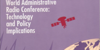 The 1992 World Administrative Radio Conference: Technology and Policy Implications