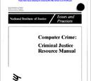 Computer Crime: Criminal Justice Resource Manual