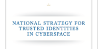 National Strategy for Trusted Identities in Cyberspace: Creating Options for Enhanced Online Security and Privacy