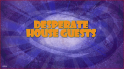 Desperate Houseguests