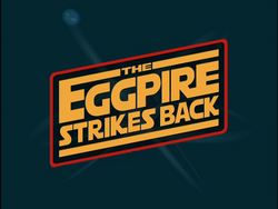 The Eggpire Strikes Back (Title Card)