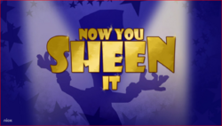 Now You Sheen It