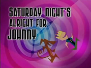 Johnny Test - Saturday Night's Alright For Johnny