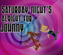 Saturday Night's Alright for Johnny
