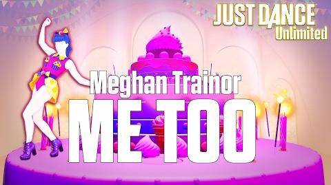 ME TOO - MEGHAN TRAINOR - JUST DANCE UNLIMITED - Official Track Gameplay
