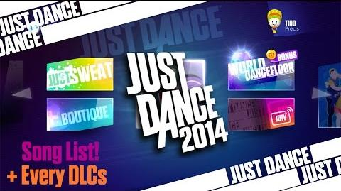 Song List + Every DLCs! (PAL) - Just Dance 2014