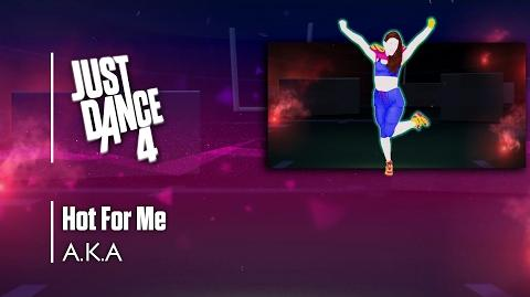 Hot For Me - Just Dance 4