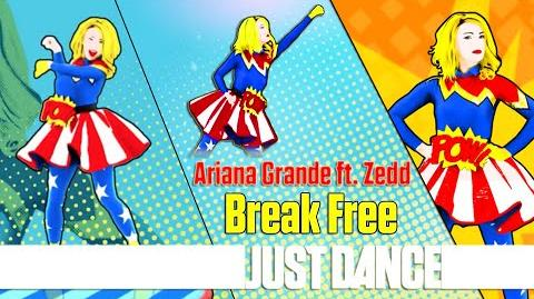 Break Free - Ariana Grande ft. Zedd Just Dance 2015