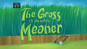 10-2 - The Grass Is Always Meaner