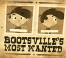 Bootsville's Most Wanted