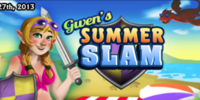 Gwen's Summer Slam
