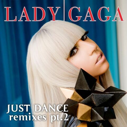 File:Lady Gaga - Just Dance (The Remixes - Pt. 2).jpg
