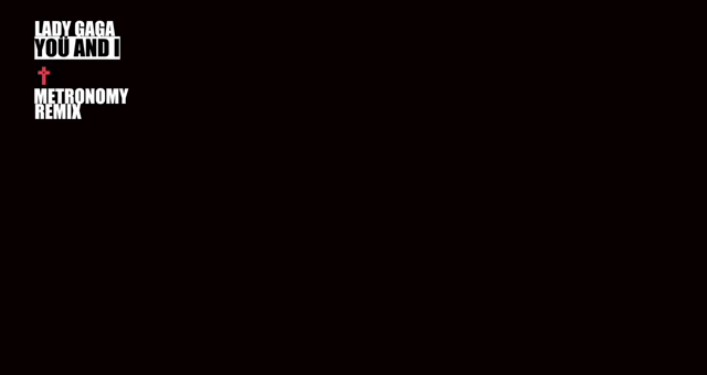File:Lady Gaga - Yoü and I (Metronomy Remix).png