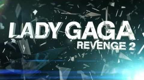 Lady Gaga Revenge 2