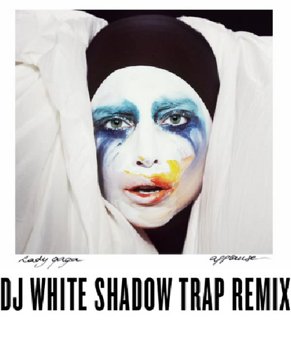 File:Lady Gaga - Applause (DJ White Shadow Trap Remix).png