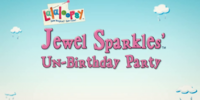 Jewel Sparkles' Un-Birthday Party