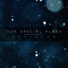 Our Special Place (Revision)