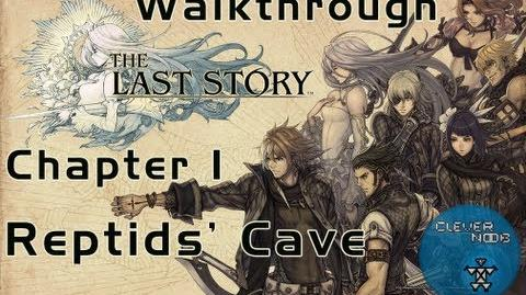 The Last Story Walkthrough Chapter 1 Reptids' Cave