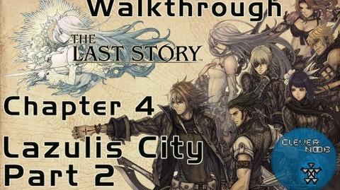 The Last Story Walkthrough Chapter 4 Lazulis City (Part 2)
