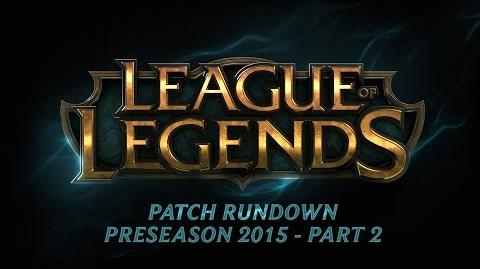 Patch Rundown Preseason 2015 Part 2