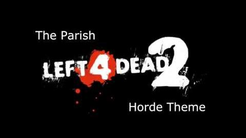 Left 4 Dead 2 - The Parish Horde Theme