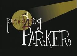 Producing Parker
