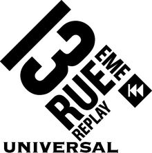 13EME RUE UNIVERSAL REPLAY