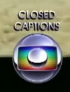 CLOSED CAPTIONS GLOBO 2013