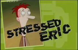 Stressed Eric S2