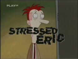 Stressed Eric S1