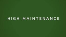 High Maintenance titlecard