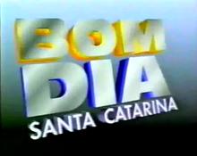 Bom Dia Santa Catarina 1995