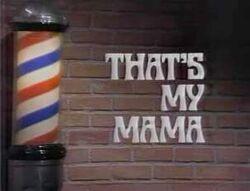 Thats my mama