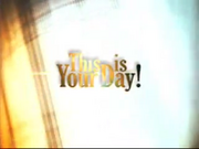 This is Your Day (2003-2005)