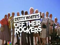 Betty WHites Off Their Rockers