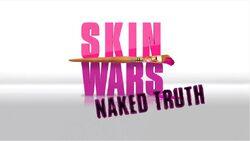 Skin Wars Naked Truth