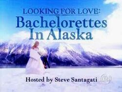 Looking for love bachelorettes in alaska-show