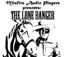 Misfits Audio Lone Ranger Series