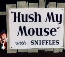 Hush My Mouse