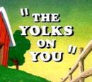 The Yolks on You