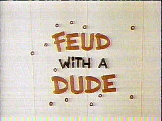 File:Feud with a Dude.jpg
