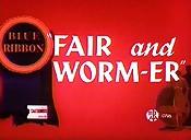 Fair worm