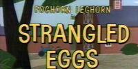 Strangled Eggs